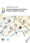 OECD Studies on Tourism Climate Change and Tourism Policy in OECD Countries
