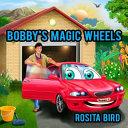 Book Bobby s Magic Wheels
