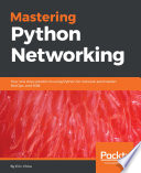 Mastering Python Networking