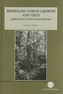 Modelling Forest Growth And Yield