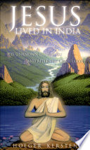 Jesus Lived In India : christianity chosen to ignore its connections with...