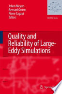 Quality and Reliability of Large Eddy Simulations
