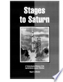 Stages To Saturn : vehicle that took americans to the moon in...