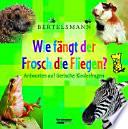Bertelsmann, wie fängt der Frosch die Fliegen?