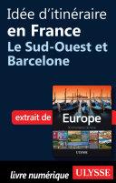 Id  e d itin  raire en France   Le Sud Ouest et Barcelone