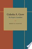 Galusha A Grow