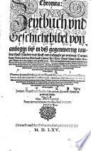 Chronica: Zeytbuch vnd Geschichtbibel von anbegin bis in diß gegenwertig 1565 jar verlengt (etc.)