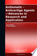 Antiemetic   Antivertigo Agents   Advances in Research and Application  2012 Edition