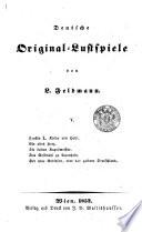 Faustin I., Kaiser von Haiti. Ein altes Herz. Die beiden Kapellmeister. Das Gastmahl zu Luxenhain. Der neue Robinson, oder das goldene Deutschland