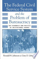 Ebook The Federal Civil Service System and the Problem of Bureaucracy Epub Ronald N. Johnson,Gary D. Libecap Apps Read Mobile