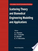 Scattering Theory And Biomedical Engineering Modelling And Applications book