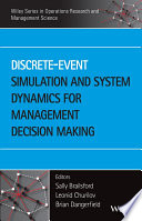 Discrete Event Simulation And System Dynamics For Management Decision Making