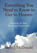 Everything You Need to Know to Get to Heaven Ever Written Everything You Need To