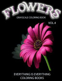 Flowers The Grayscale Coloring Book Vol 4