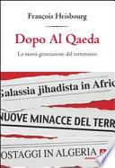 Dopo Al Qaeda  La nuova generazione del terrorismo