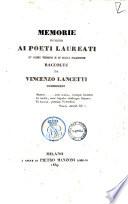 Memorie intorno ai poeti laureati d ogni tempo e d ogni nazione raccolte da Vincenzo Lancetti  cremonese