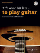 It s Never Too Late to Play Guitar