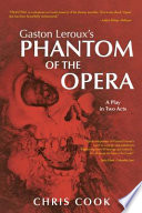 Gaston Leroux s PHANTOM OF THE OPERA