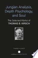 Jungian Analysis  Depth Psychology  and Soul Book PDF