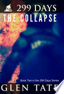 299 Days: The Collapse : unfold in this second book of...