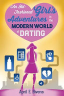 An Old Fashioned Girl S Adventures In The Modern World Of Dating book