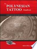 The Polynesian Tattoo Handbook A Guide To Creating Custom Polynesian Tattoos
