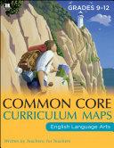 Common Core Curriculum Maps in English Language Arts  Grades 9 12