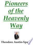 Pioneers of the Heavenly Way