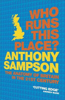 Who Runs this Place?: The Anatomy of Britain in the 21st Century