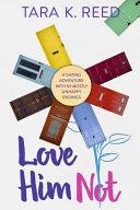 Love Him Not by Tara K Reed