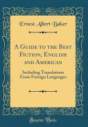 A Guide to the Best Fiction  English and American