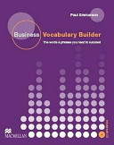 Business Vocabulary Builder: The Words & Phrases You Need to Succeed. Intermediate to upper-intermediate