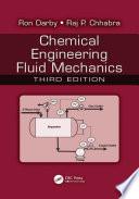 Chemical Engineering Fluid Mechanics  Third Edition