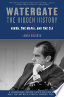 Watergate  The Hidden History