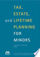 Tax  Estate  and Lifetime Planning for Minors