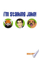 I m Stalking Jake