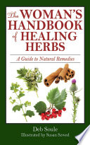 The Woman s Handbook of Healing Herbs