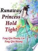 Runaway Princess  Hold Tight Book PDF
