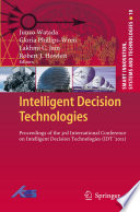 Intelligent Decision Technologies : intelligent systems and intelligent technologies...