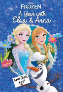 Disney Frozen: A Year with Elsa & Anna (and Olaf, Too!)