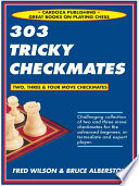 303 Tricky Checkmates : and four-move checkmates are great for beginning,...