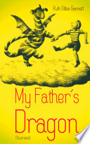 My Father s Dragon  Illustrated  Book PDF