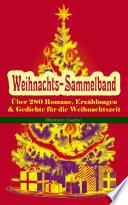Weihnachts Sammelband    ber 280 Romane  Erz  hlungen   Gedichte f  r die Weihnachtszeit  Illustrierte Ausgabe
