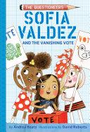 Sofia Valdez and the Vanishing Vote Book
