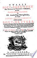 Twaalf boet-bazuynen des Ouden en Nieuwen Testaments, met haar krachtig geluyt, tegen-geluyt en XII. aandachtige boet-gebeden, als meede zeven hert-wekkers of hert-raakende boet-dryvers