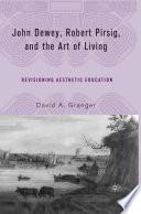 John Dewey  Robert Pirsig  and the Art of Living
