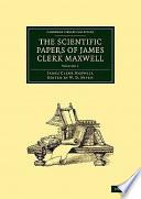 The Scientific Papers of James Clerk Maxwell