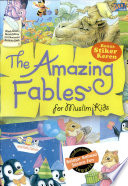 The Amazing Fables for Muslim Kids