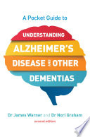 A Pocket Guide To Understanding Alzheimer S Disease And Other Dementias Second Edition book