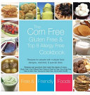 The Corn Free Gluten Free And Top 8 Allergy Free Cookbook